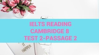 IELTS Reading Cambridge 8:Test 2- Passage 2- Step by step guide to do reading test