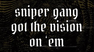 22Gz - Sniper Gang Freestyle [Official Lyric Video]