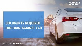 Documents Required for Loan Against Car