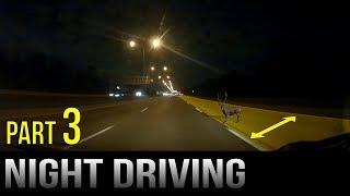 Driving At Night - Part 3