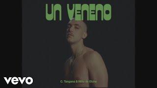 C. Tangana & Niño De Elche - Un Veneno