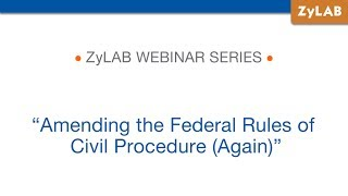 Webinar - Amending the Federal Rules of Civil Procedure