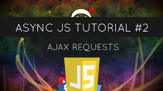 Asynchronous JavaScript #2 - AJAX Requests