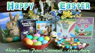 Happy Easter - Here Comes Peter Cottontail - Gene Autry