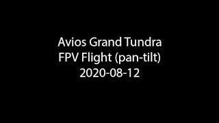 Avios Grand Tundra - FPV Flight with Pan & Tilt Camera