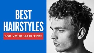 Best Hairstyles For Your Hair Type Men - Mans Haircuts