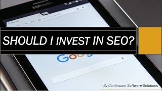 Should I Invest In SEO? | Continuum Software Solutions –Toronto, Canada