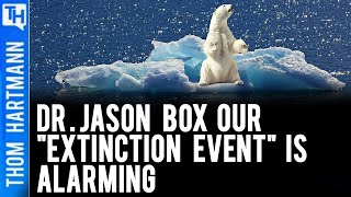 Dr Jason Box Says We're On 'Catastrophic Path.' (w/ Dr. Jason Box)