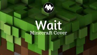C418 - Wait (Minecraft Cover)