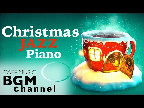 Christmas Songs Jazz Piano - Relaxing Piano Instrumental Music - Merry Christmas!!
