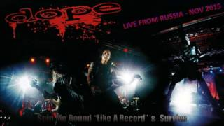 DOPE - Spin Me Round 'Like a Record'  & Survive (Live in Russia - Audio Only)