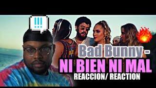 Bad Bunny  Ni Bien Ni Mal ( Video Oficial ) | Reaccion  Reaction Video
