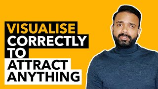 VISUALISE CORRECTLY To Attract Whatever You Want using Law of Attraction Technique
