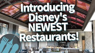 Introducing Disneys NEWEST And COMING SOON Restaurants!