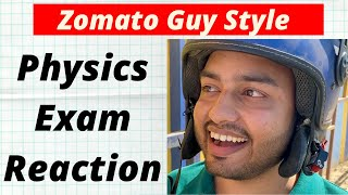 Physics Exam Student Reaction In Zomato Guy Style - Just For Fun Ft. Alakh Pandey & Sanjeev Bose