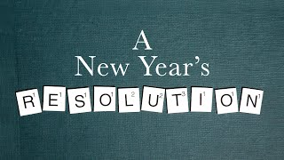 A New Year\'s Resolution