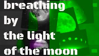 """Breathing ...by the light of the moon"" a song by Abraham Cloud"