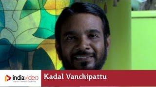Fr. V.P. Joseph Valiyaveettil on Kadal Vanchipattu
