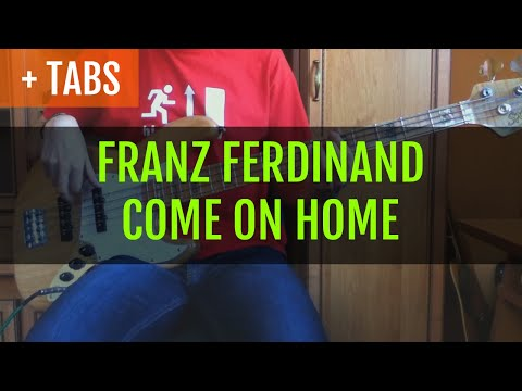 Franz Ferdinand - Come On Home (Bass Cover with TABS!)