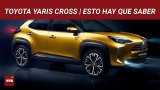 Toyota Yaris Cross: un Yaris que tomó muchas vitaminas se convierte en SUV | Esto Hay Que Saber