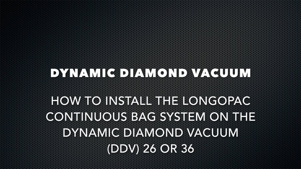How To Install The Longopac continuous bag system on the Dynamic Diamond Vacuum (DDV) 26 or 36