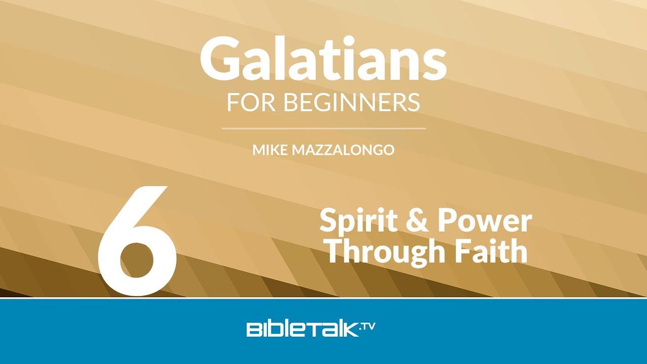 6. Spirit and Power Through Faith