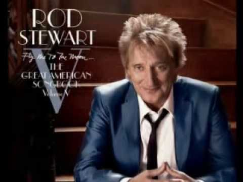Fly Me to the Moon (Song) by Rod Stewart