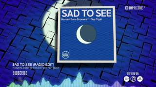 Natural Born Grooves Feat. Pep Tiger - Sad To See (Official Music Video Teaser) (HD) (HQ)