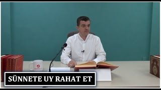 Hasan Yenidere - Sünnete Uy Rahat Et