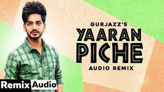 Yaaran Piche (Audio Remix) | Gurjazz | Jashan Nanarh | Latest Punjabi Song 2020 | Speed Records