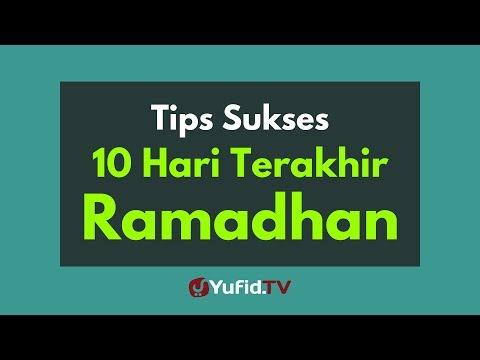 Video Tips Sukses di 10 Hari Terakhir Ramadhan