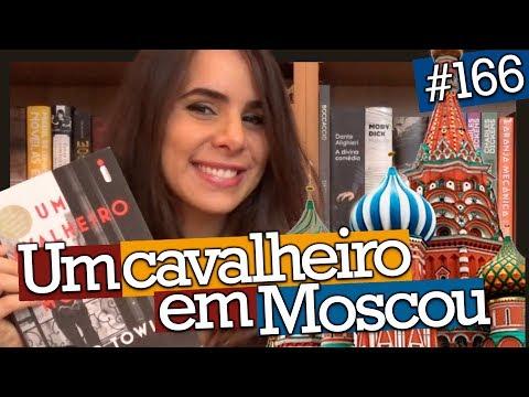 UM CAVALHEIRO EM MOSCOU, DE AMOR TOWLES (#166)