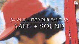 Dj Quik - Itz Your Fantasy Safe + Sound