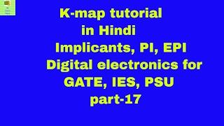 K-map tutorial in Hindi implicants, PI, EPI digital electronics for GATE, IES, PSU part-17