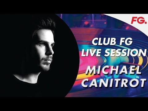 "MICHAEL CANITROT | LIVE | CLUB FG ""SO HAPPY IN PARIS"" | DJ MIX | RADIO FG"