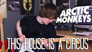 This House Is A Circus - Arctic Monkeys Cover