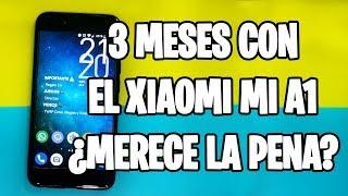 3 MESES CON EL XIAOMI MI A1 ¿MERECE LA PENA? (2018)