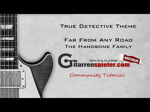 Far From Any Road - True Detective - Gitarre - Tutorial - Deutsch