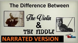 The Difference Between a Violin and a Fiddle (Narrated Version)