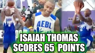 Isaiah Thomas Drops 65 POINTS & LOSES HIS MIND In Pro Am! We Need Him Back In The League 💯