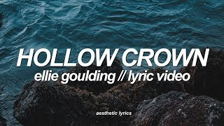 Ellie Goulding   Hollow Crown (from For The Throne) [Lyric Video]