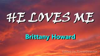 Brittany Howard  He Loves Me (Lyrics)