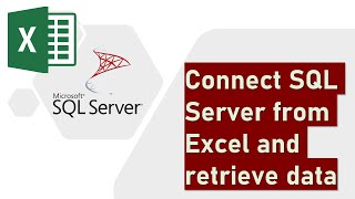 Connect SQL Server from Excel and retrieve data
