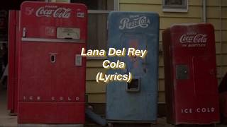 Lana Del Rey || Cola || (Lyrics)