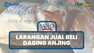 SOLO UPDATE: Beda dengan Sukoharjo, Solo Masih Kaji Aturan Larangan Jual Beli Daging Anjing