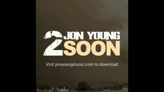 """""""2 Soon"""" by Jon Young - """"If I Die Young"""" The Band Perry REMIX"""