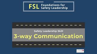 Foundations For Safety Leadership (FSL) Skill Video - 3 Way Communication
