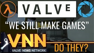 """Valve: """"We Still Make Games"""""""