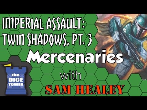 Imperial Assault: Twin Shadows (Mercenaries) - A Dice Tower Video with Sam Healey