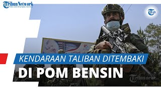 Penyerangan Terhadap Taliban Kembali Terjadi, Kendaraan Ditembak di Pom Bensin dan Sebabkan 5 Tewas